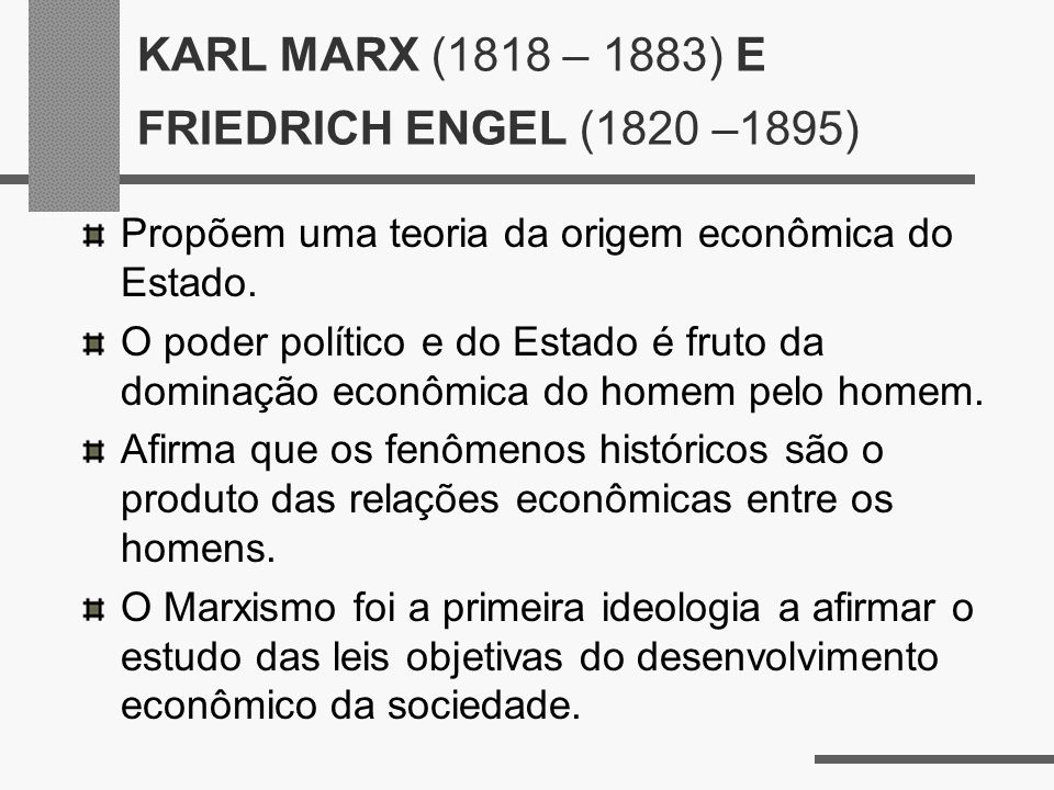 KARL MARX (1818 – 1883) E FRIEDRICH ENGEL (1820 –1895)