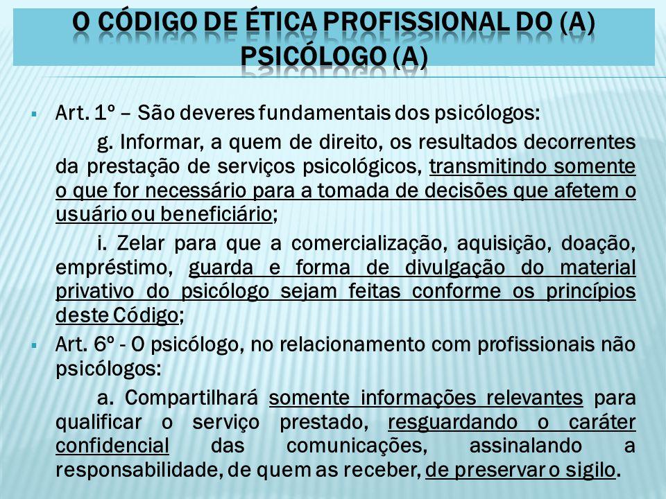 O CÓDIGO DE ÉTICA PROFISSIONAL DO (A) PSICÓLOGO (A)