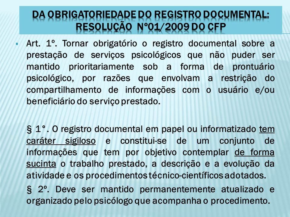 DA OBRIGATORIEDADE DO REGISTRO DOCUMENTAL: RESOLUÇÃO Nº01/2009 DO CFP