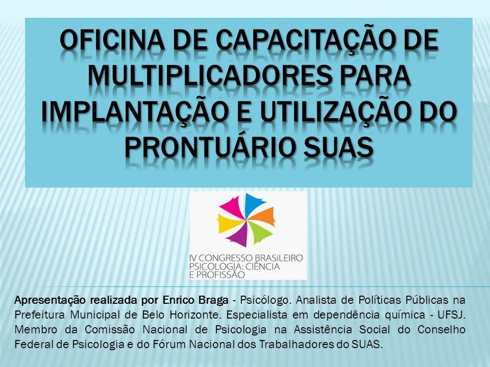 Oficina de capacitação de Multiplicadores para implantação e utilização do Prontuário SuAS