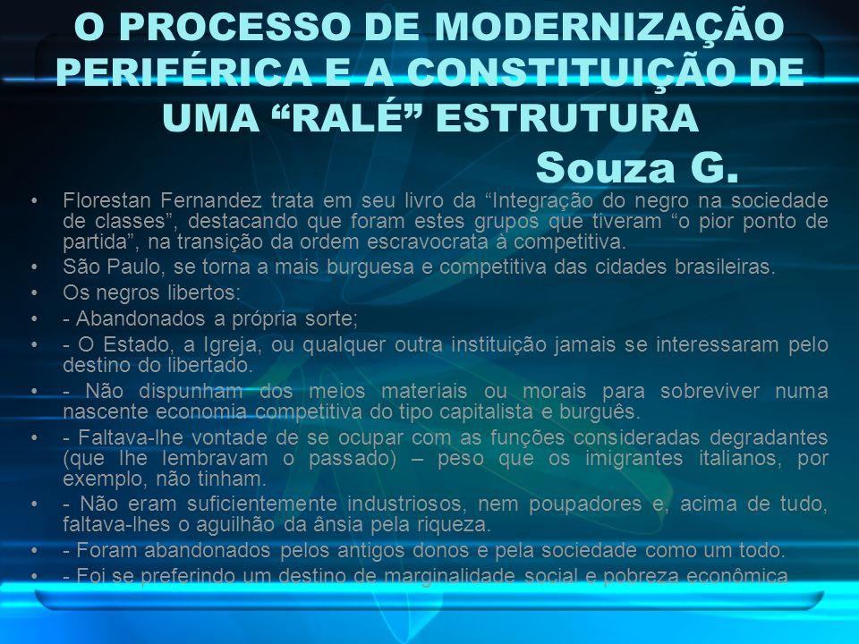 O PROCESSO DE MODERNIZAÇÃO PERIFÉRICA E A CONSTITUIÇÃO DE UMA RALÉ ESTRUTURA Souza G.