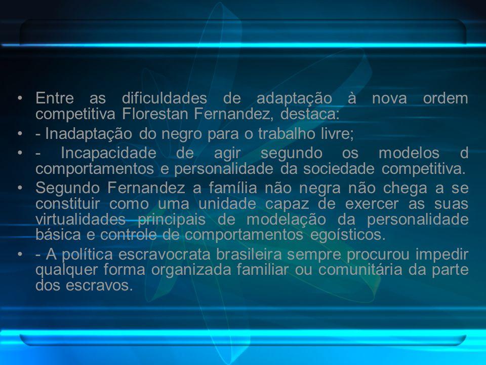 Entre as dificuldades de adaptação à nova ordem competitiva Florestan Fernandez, destaca: