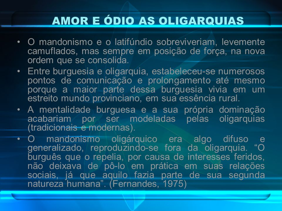 AMOR E ÓDIO AS OLIGARQUIAS
