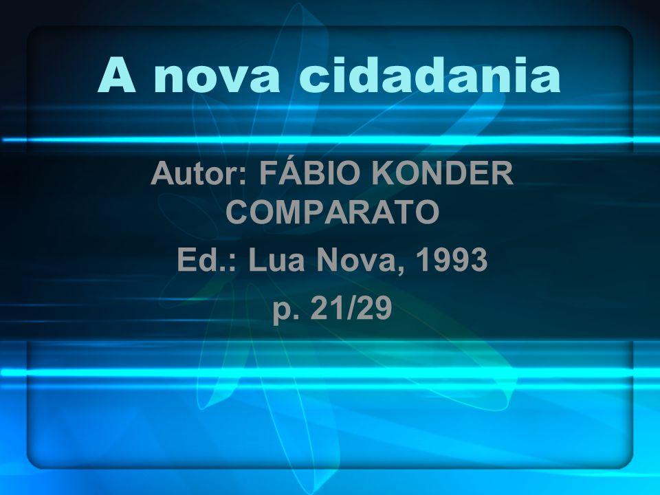 Autor: FÁBIO KONDER COMPARATO Ed.: Lua Nova, 1993 p. 21/29