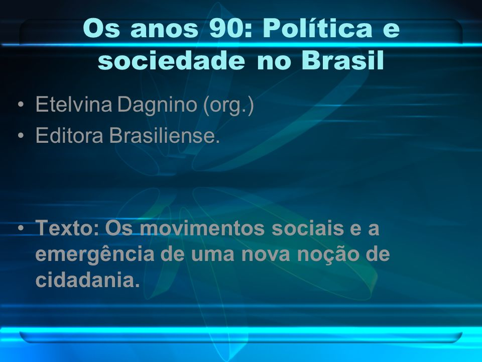 Os anos 90: Política e sociedade no Brasil