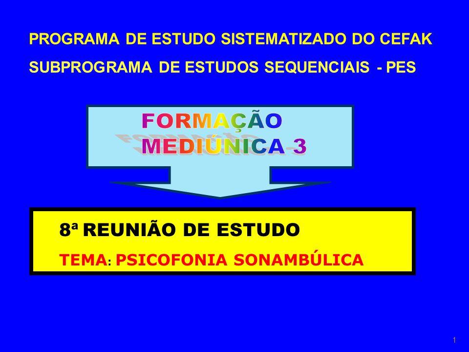 FORMAÇÃO MEDIÚNICA 3 8ª REUNIÃO DE ESTUDO