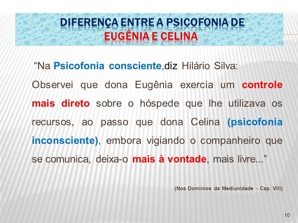 DIFERENÇA ENTRE A PSICOFONIA DE EUGÊNIA E CELINA