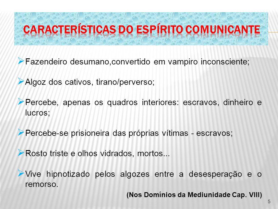 CARACTERÍSTICAS DO ESPÍRITO COMUNICANTE