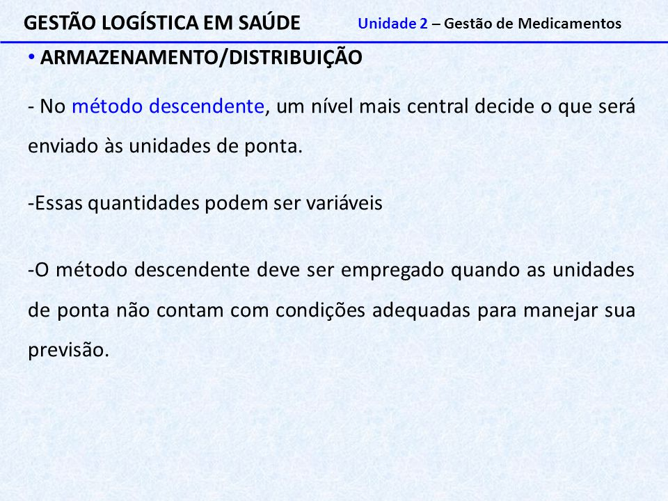 GESTÃO LOGÍSTICA EM SAÚDE ARMAZENAMENTO/DISTRIBUIÇÃO