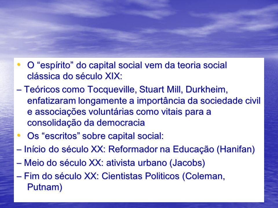 O espírito do capital social vem da teoria social clássica do século XIX: