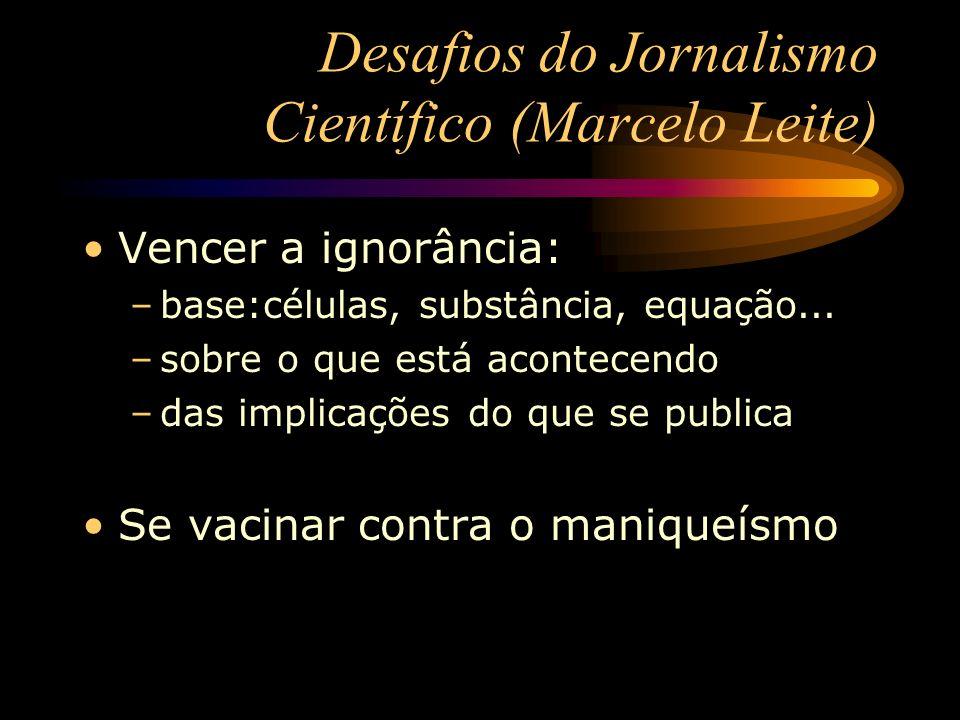 Desafios do Jornalismo Científico (Marcelo Leite)
