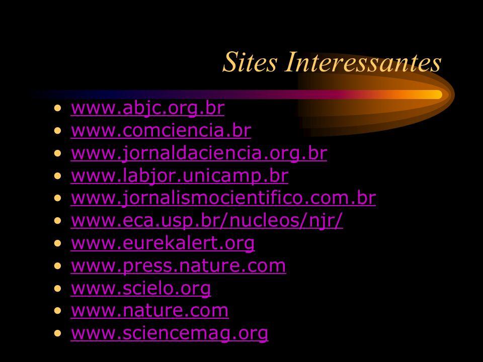 Sites Interessantes www.abjc.org.br www.comciencia.br