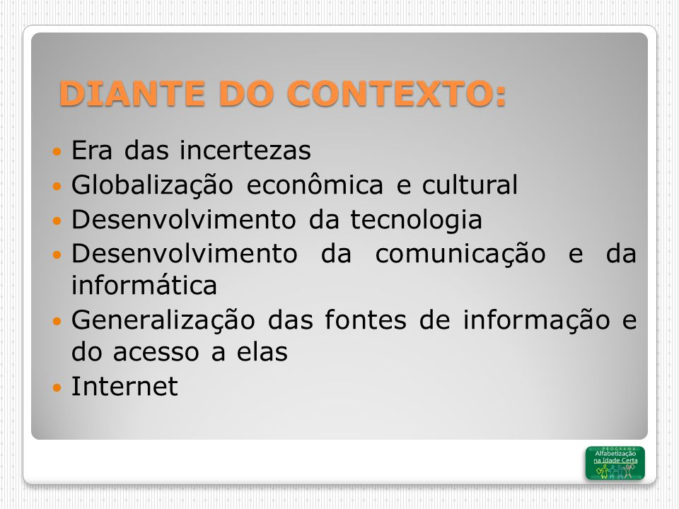 DIANTE DO CONTEXTO: Era das incertezas
