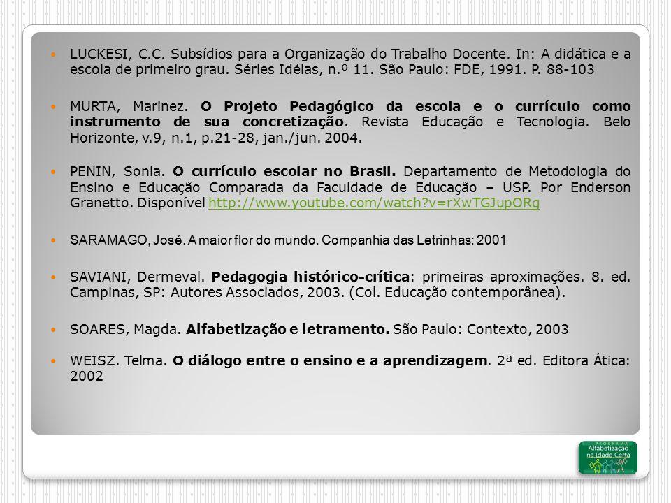 LUCKESI, C. C. Subsídios para a Organização do Trabalho Docente