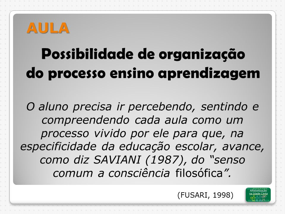 Possibilidade de organização do processo ensino aprendizagem