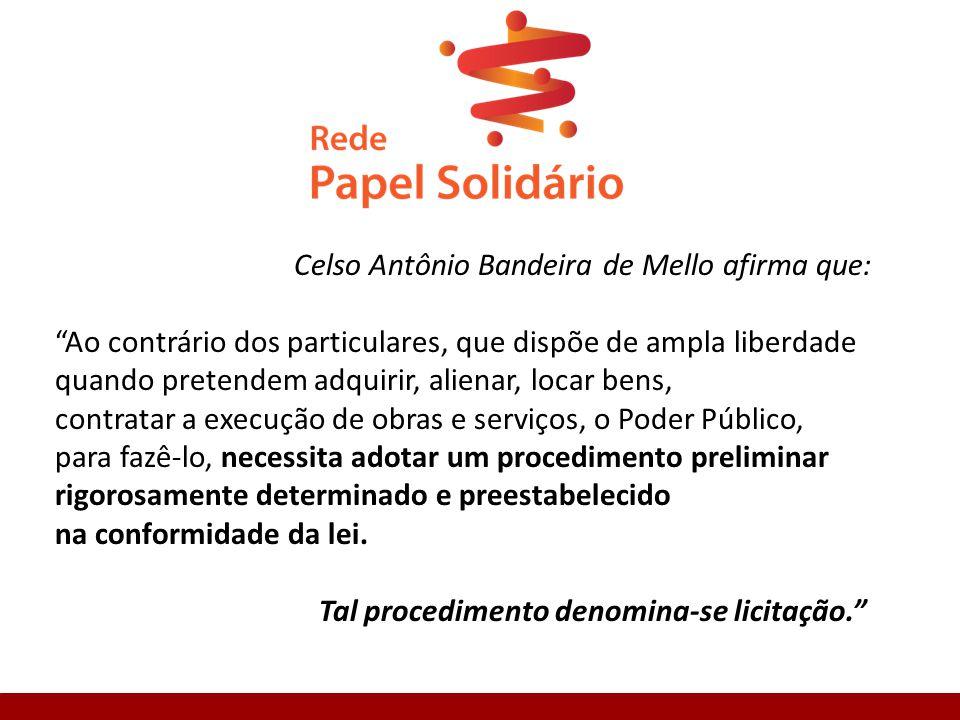 Celso Antônio Bandeira de Mello afirma que: