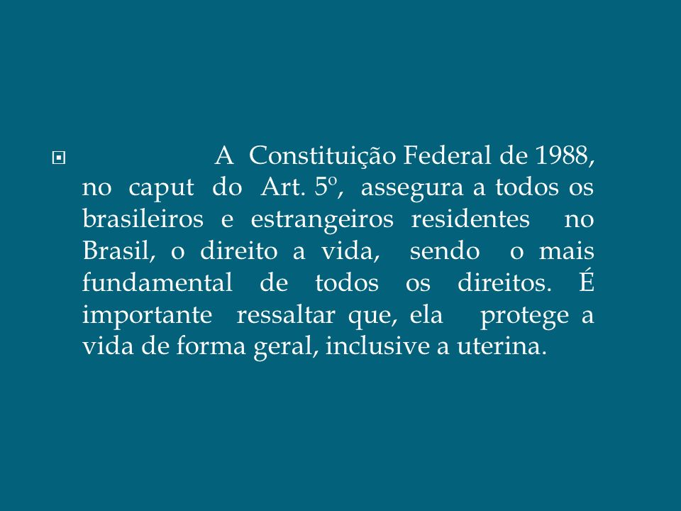 A Constituição Federal de 1988, no caput do Art