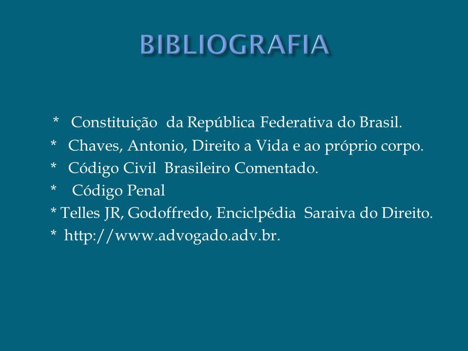 BIBLIOGRAFIA * Constituição da República Federativa do Brasil.