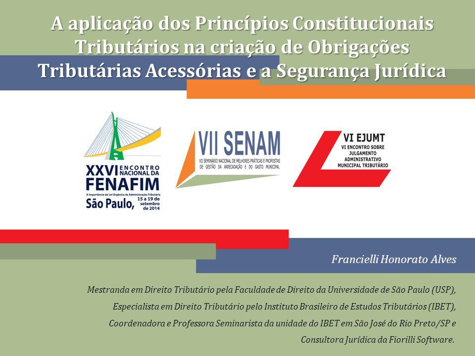 A aplicação dos Princípios Constitucionais Tributários na criação de Obrigações Tributárias Acessórias e a Segurança Jurídica