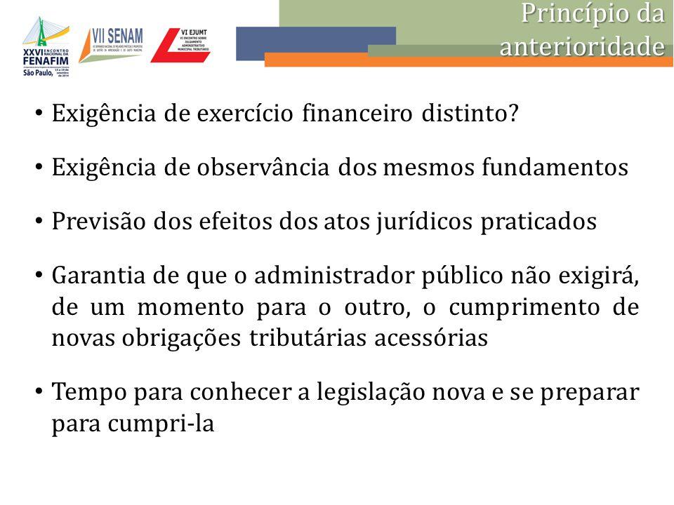 Princípio da anterioridade Exigência de exercício financeiro distinto