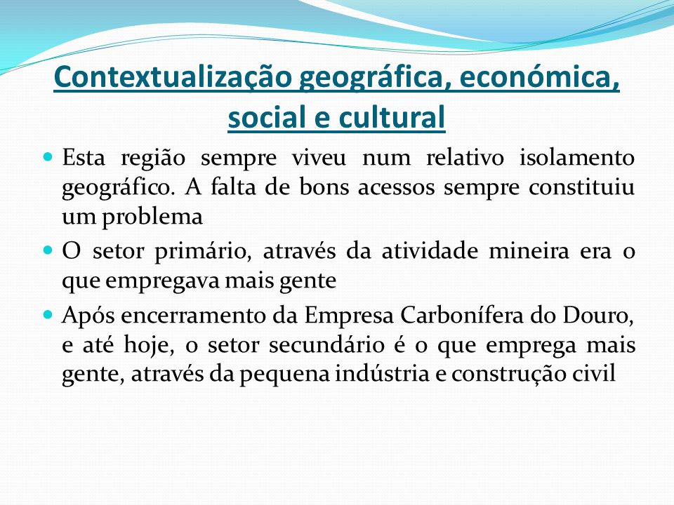 Contextualização geográfica, económica, social e cultural