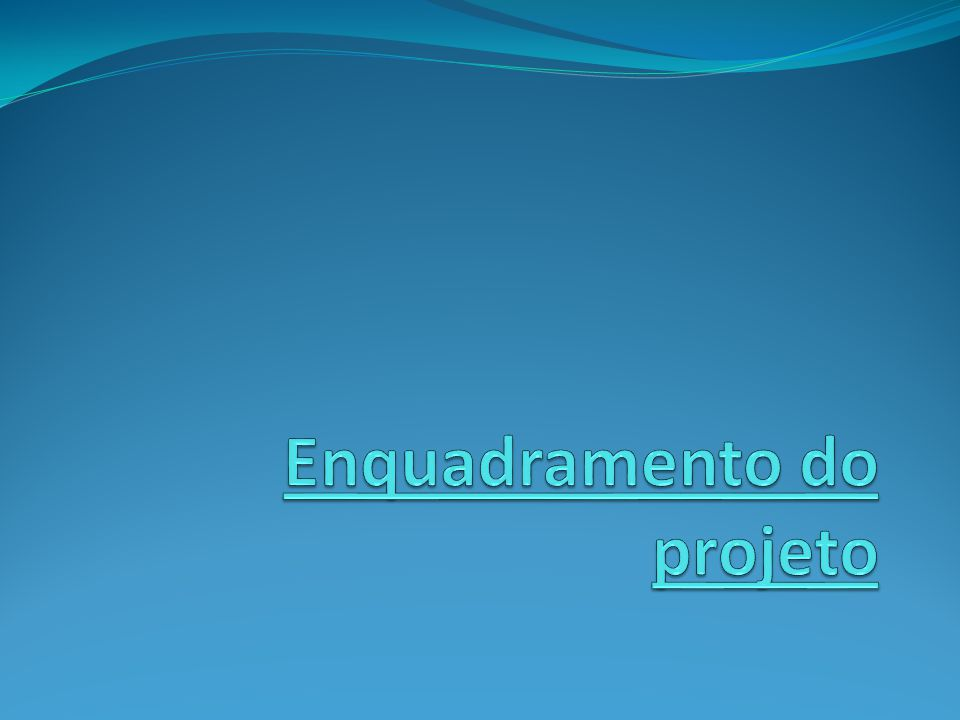 Enquadramento do projeto