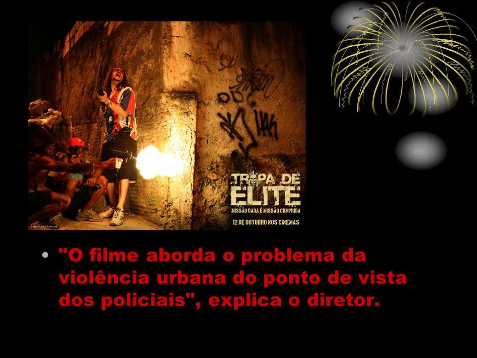 O filme aborda o problema da violência urbana do ponto de vista dos policiais , explica o diretor.