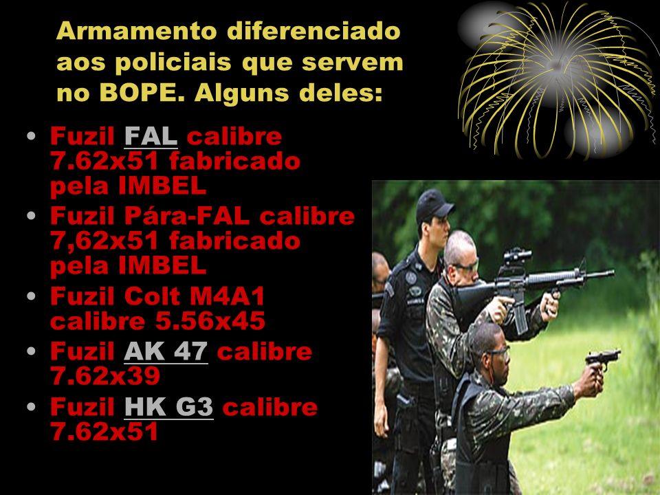 Armamento diferenciado aos policiais que servem no BOPE. Alguns deles: