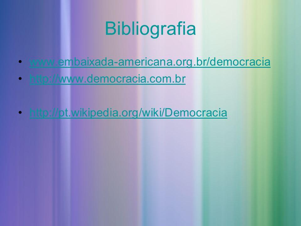 Bibliografia www.embaixada-americana.org.br/democracia