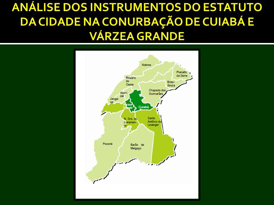 ANÁLISE DOS INSTRUMENTOS DO ESTATUTO DA CIDADE NA CONURBAÇÃO DE CUIABÁ E VÁRZEA GRANDE