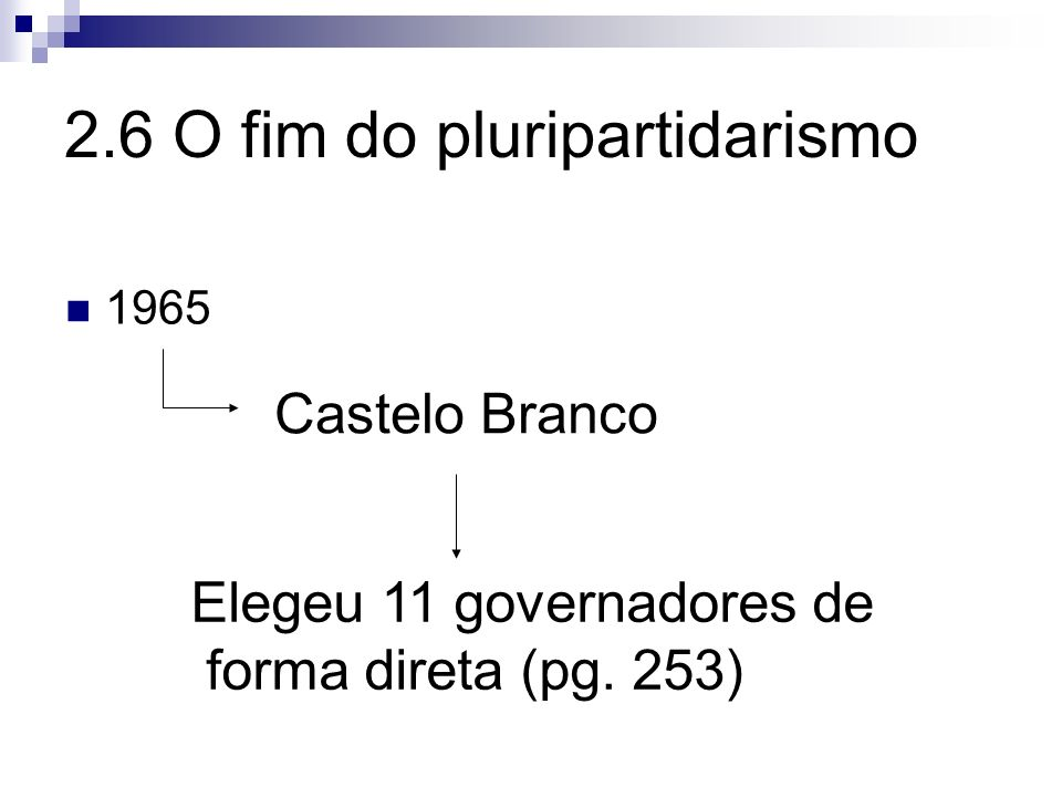 2.6 O fim do pluripartidarismo