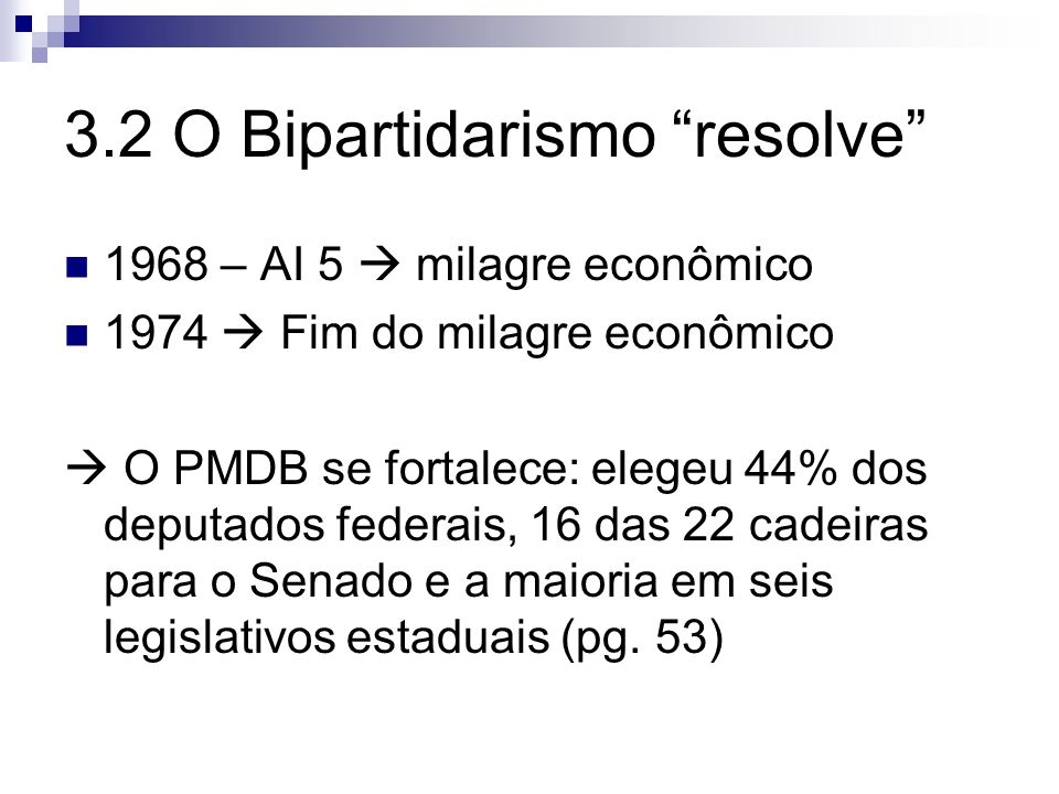 3.2 O Bipartidarismo resolve