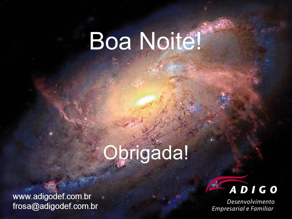 Boa Noite! Obrigada! www.adigodef.com.br frosa@adigodef.com.br
