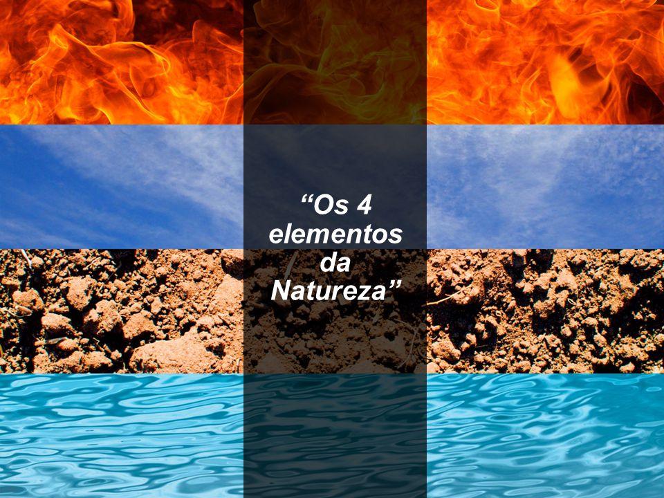 Os 4 elementos da Natureza