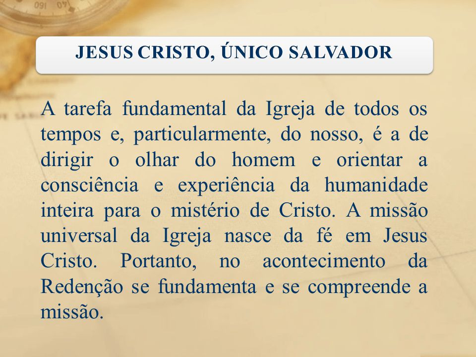 JESUS CRISTO, ÚNICO SALVADOR