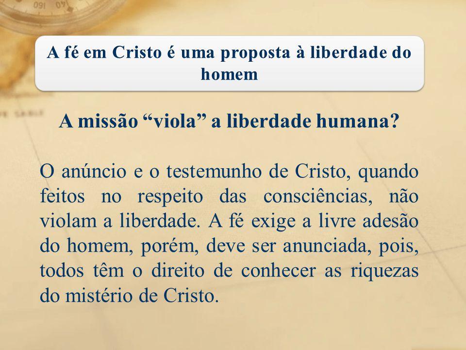 A missão viola a liberdade humana