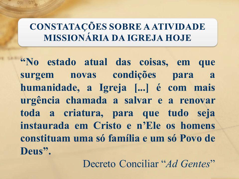 CONSTATAÇÕES SOBRE A ATIVIDADE MISSIONÁRIA DA IGREJA HOJE