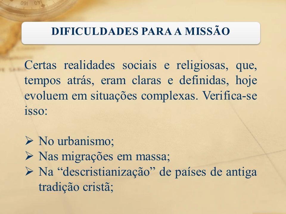 DIFICULDADES PARA A MISSÃO