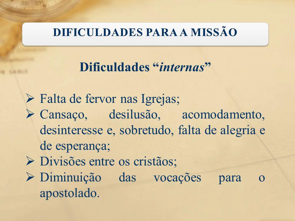 DIFICULDADES PARA A MISSÃO Dificuldades internas