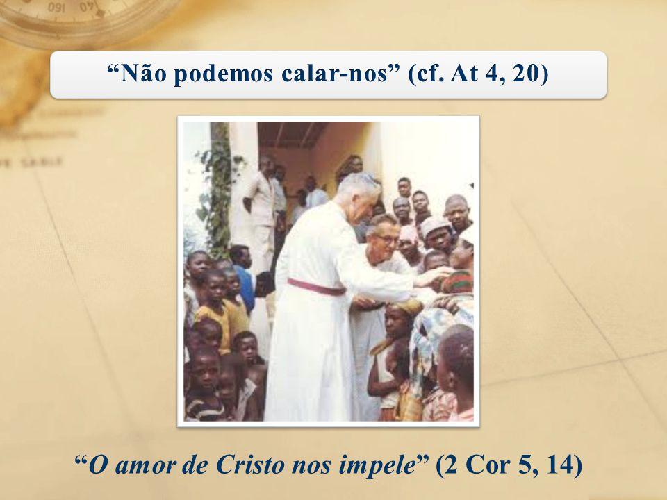 O amor de Cristo nos impele (2 Cor 5, 14)