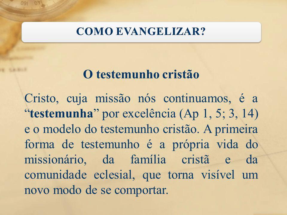 COMO EVANGELIZAR O testemunho cristão.