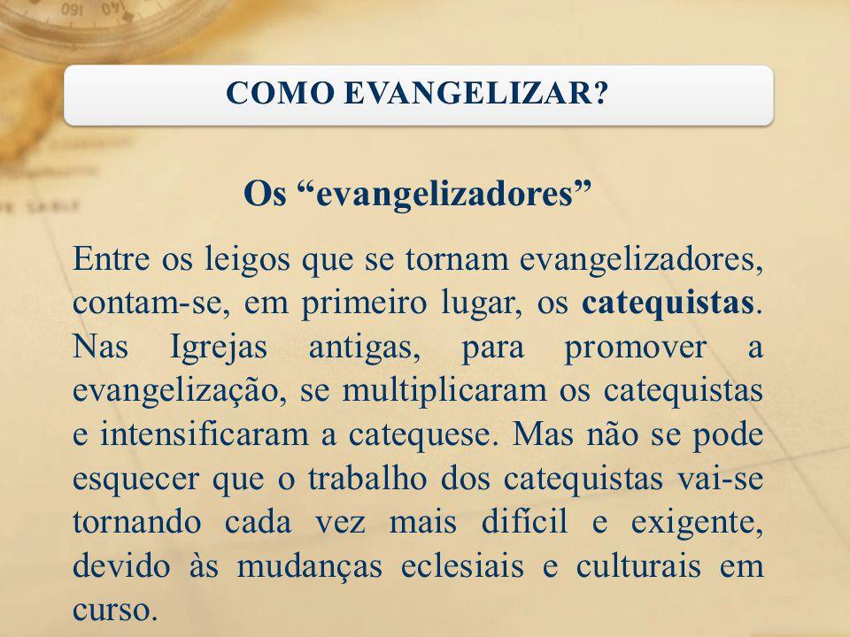 COMO EVANGELIZAR Os evangelizadores