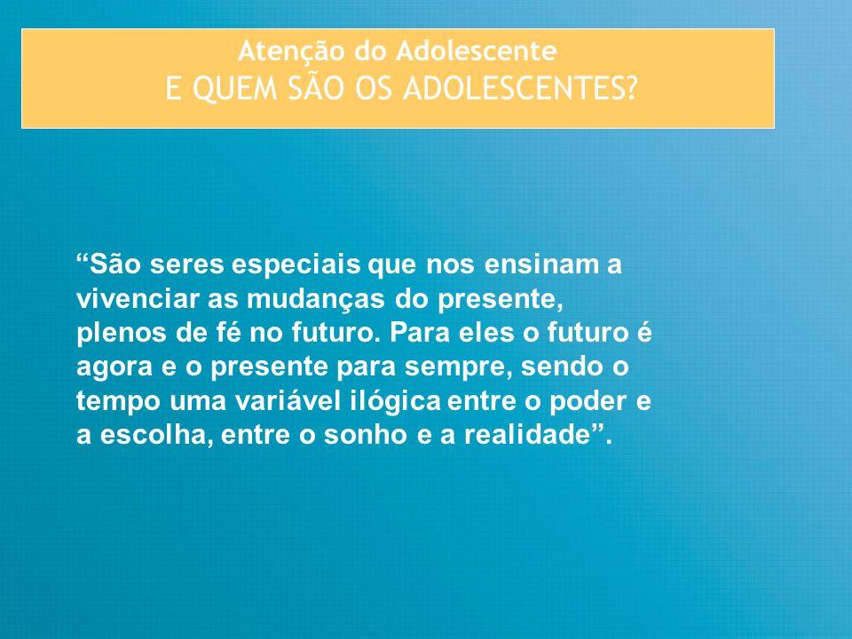 Atenção do Adolescente E QUEM SÃO OS ADOLESCENTES