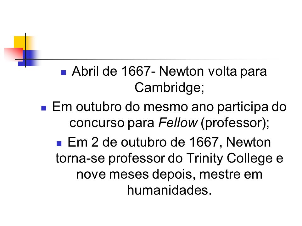 Abril de 1667- Newton volta para Cambridge;