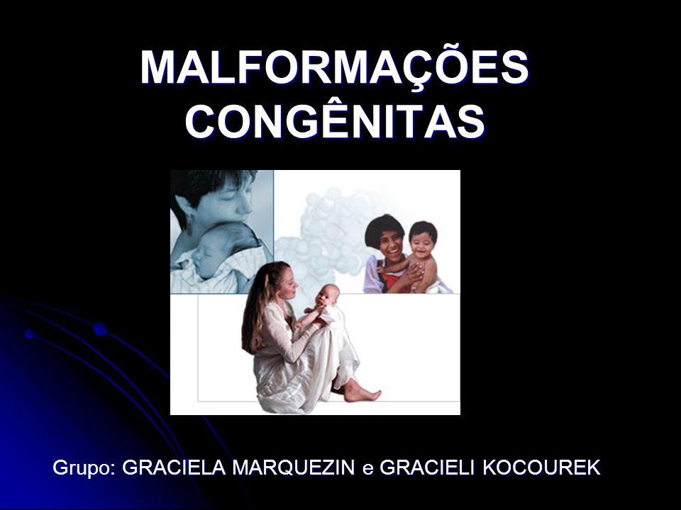 MALFORMAÇÕES CONGÊNITAS