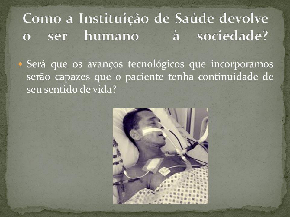 Como a Instituição de Saúde devolve o ser humano à sociedade