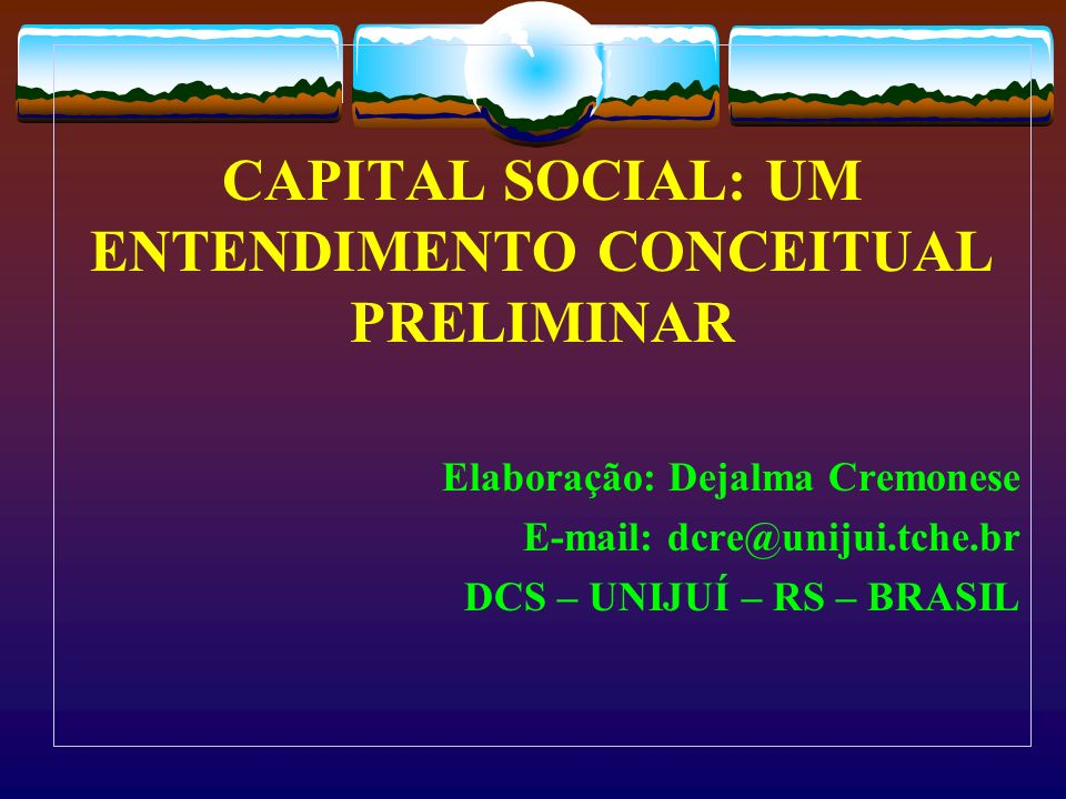 CAPITAL SOCIAL: UM ENTENDIMENTO CONCEITUAL PRELIMINAR