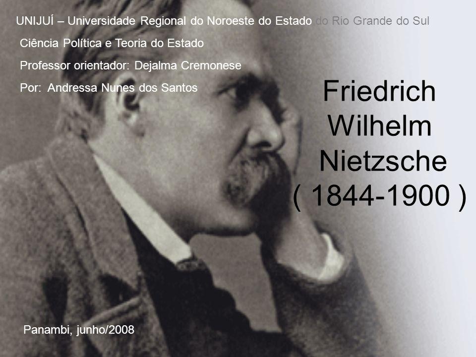 Friedrich Wilhelm Nietzsche ( 1844-1900 )