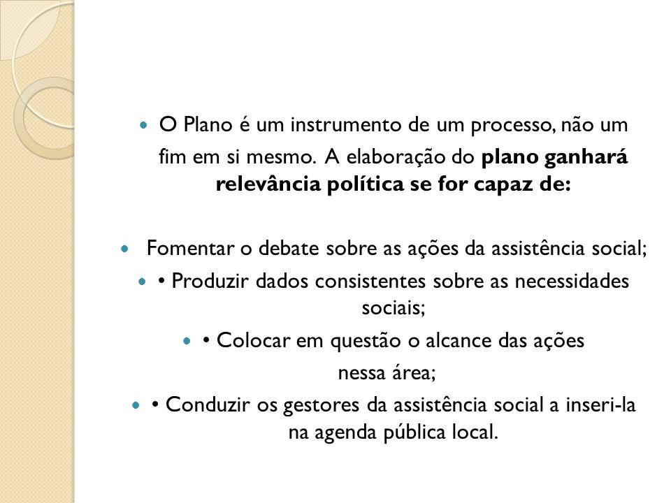 O Plano é um instrumento de um processo, não um