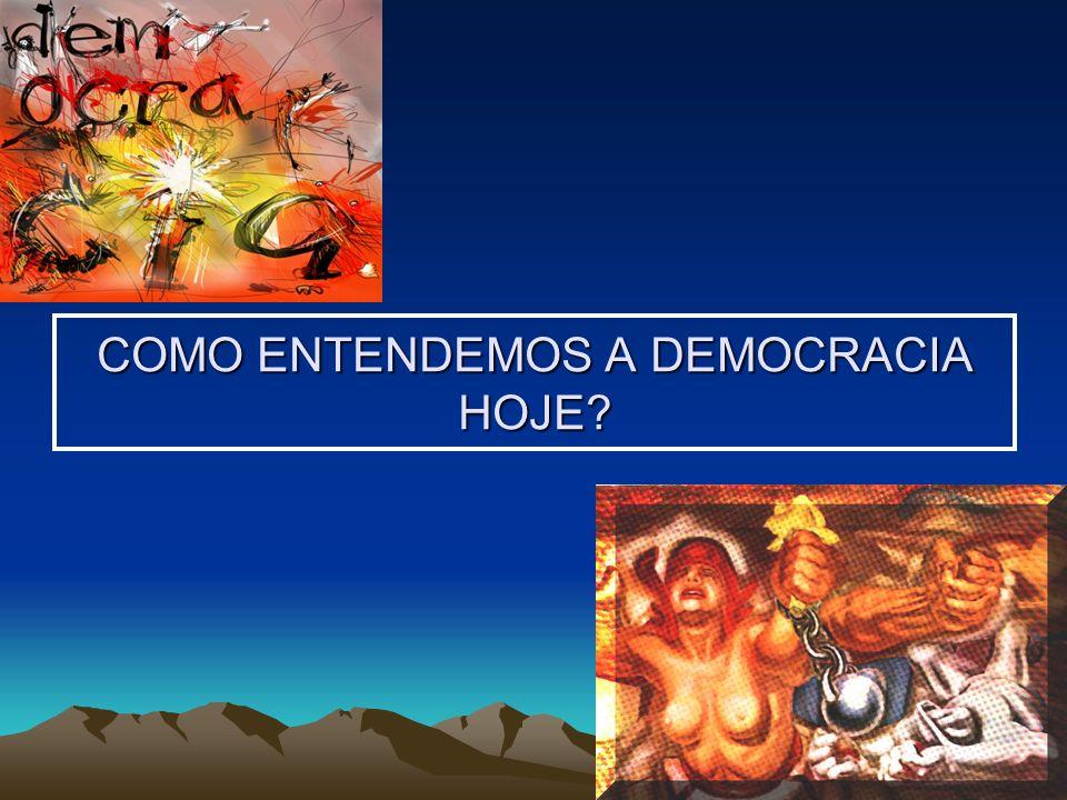 COMO ENTENDEMOS A DEMOCRACIA HOJE